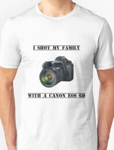 I shot my family with a Canon EOS 6D T-Shirt