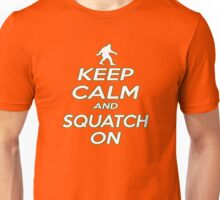 Keep Calm and Squatch On  Unisex T-Shirt