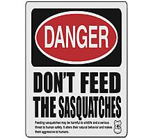 Don't The Feed Sasquatches  Photographic Print