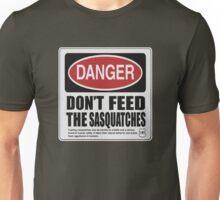 Don't The Feed Sasquatches  Unisex T-Shirt