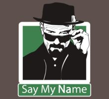 Heisenberg - SAY MY NAME by Théo Proupain