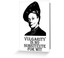 Vulgarity is no Substitute for Wit Greeting Card