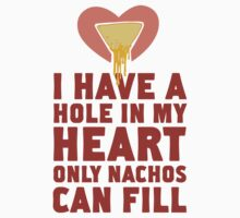 For The Love Of Nachos by Look Human