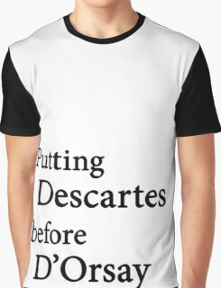 Miscellaneous - putting Descartes before D'Orsay - light Graphic T-Shirt