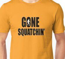 Gone Squatchin'  Unisex T-Shirt