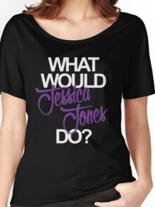 what would jessica jones do? Women's Relaxed Fit T-Shirt
