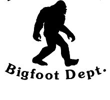 Property of Bigfoot Dept by kwg2200