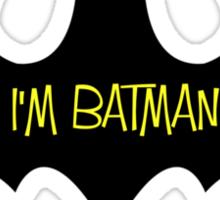 I'm Batman Sticker