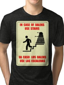 In Case of Daleks Use Stairs Tri-blend T-Shirt