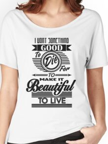 Beautiful to Live (typography) Women's Relaxed Fit T-Shirt