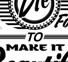 Beautiful to Live (typography) Sticker