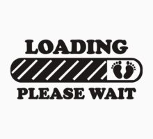 BABY LOADING PLEASE WAIT by mcdba