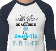 Hard Work, Deadlines, Snowballs, Fun Times Men's Baseball ¾ T-Shirt