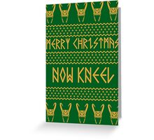 Merry Christmas, Now Kneel Greeting Card