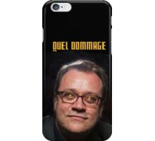 Quel Dommage iPhone Case/Skin