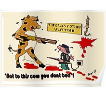 'Not to this cow you dont bud'! Poster