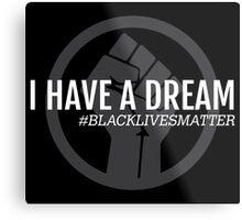 I HAVE A DREAM BLACK POWER FIST Metal Print