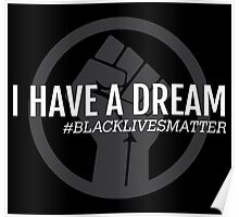 I HAVE A DREAM BLACK POWER FIST Poster