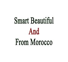 Smart Beautiful And From Morocco  Photographic Print