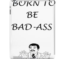 Born To Be Bad-Ass iPad Case/Skin