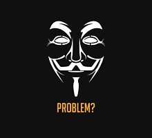 Guy Fawkes/Anonymous - Problem? Unisex T-Shirt