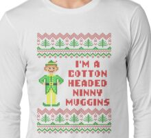 Funny Elf Cotton Headed Ninny Muggins Ugly Sweater Long Sleeve T-Shirt
