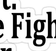 Best Fire Fighter Ever. Sticker