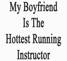 My Boyfriend Is The Hottest Running Instructor  by supernova23