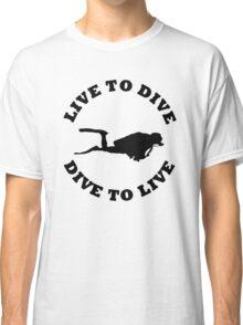 LIVE TO DIVE DIVE TO LIVE BLACK SCUBA Classic T-Shirt