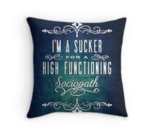 High Functioning Sociopath Throw Pillow