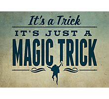 It's a Trick! Photographic Print