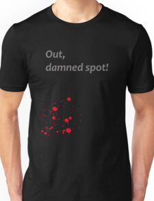 Shakespeare - Macbeth - out, damned spot - dark Unisex T-Shirt
