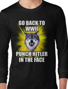Courage Wolf - Go Back to WWII Punch Hitler In The Face Long Sleeve T-Shirt