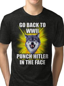 Courage Wolf - Go Back to WWII Punch Hitler In The Face Tri-blend T-Shirt