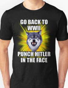 Courage Wolf - Go Back to WWII Punch Hitler In The Face T-Shirt