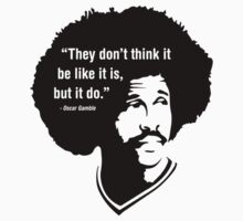 """They don't think it be like it is, but it do"" - Oscar Gamble by theITfactor"