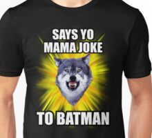 Courage Wolf - Says Yo Mama Joke to Batman Unisex T-Shirt
