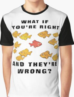 Fargo: What if you're right and they're wrong? Graphic T-Shirt
