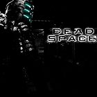 Dead Space by DarkTempestII