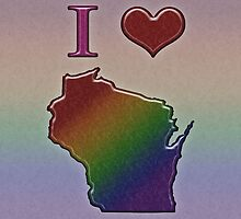 I Heart Wisconsin Rainbow Map - LGBT Equality by LiveLoudGraphic