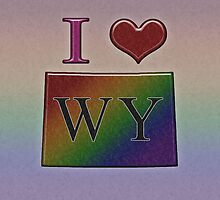 I Heart Wyoming Rainbow Map Map - LGBT Equality by LiveLoudGraphic