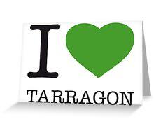 I ♥ TARRAGON Greeting Card