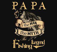 PA PA THE MAN THE MYTH THE FISHING LEGEND Unisex T-Shirt