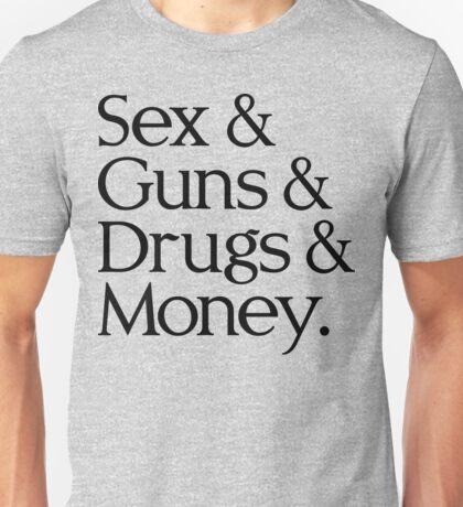 Sex & Guns & Drugs & Money (v2) Unisex T-Shirt