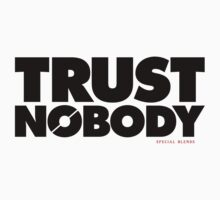 Trust Nobody (v2) by smashtransit