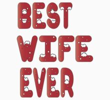 Best Wife Ever T-Shirts & Hoodies by valenca