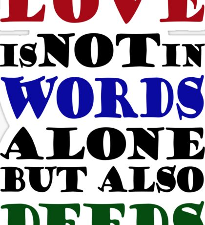 Love Not Words Alone But Also Deeds Sticker