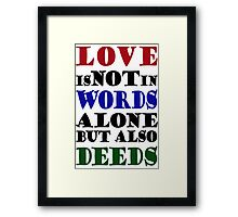 Love Not Words Alone But Also Deeds Framed Print