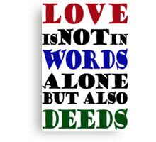 Love Not Words Alone But Also Deeds Canvas Print