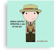 Anybody Remotely Interesting -- Doctor Who 7th Doctor Canvas Print